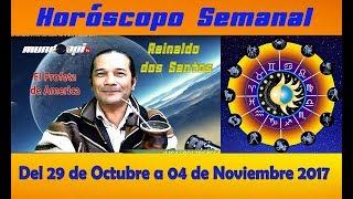 Horóscopo Semanal  29  DE OCTUBRE  AL  4   NOVIEMBRE  2017
