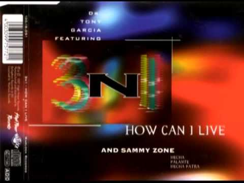 3 N 1 / Dr. Tony Garcia* Feat. Sammy Zone ‎-- How Can I Live / Hecha Palante Hecha Patra 1997