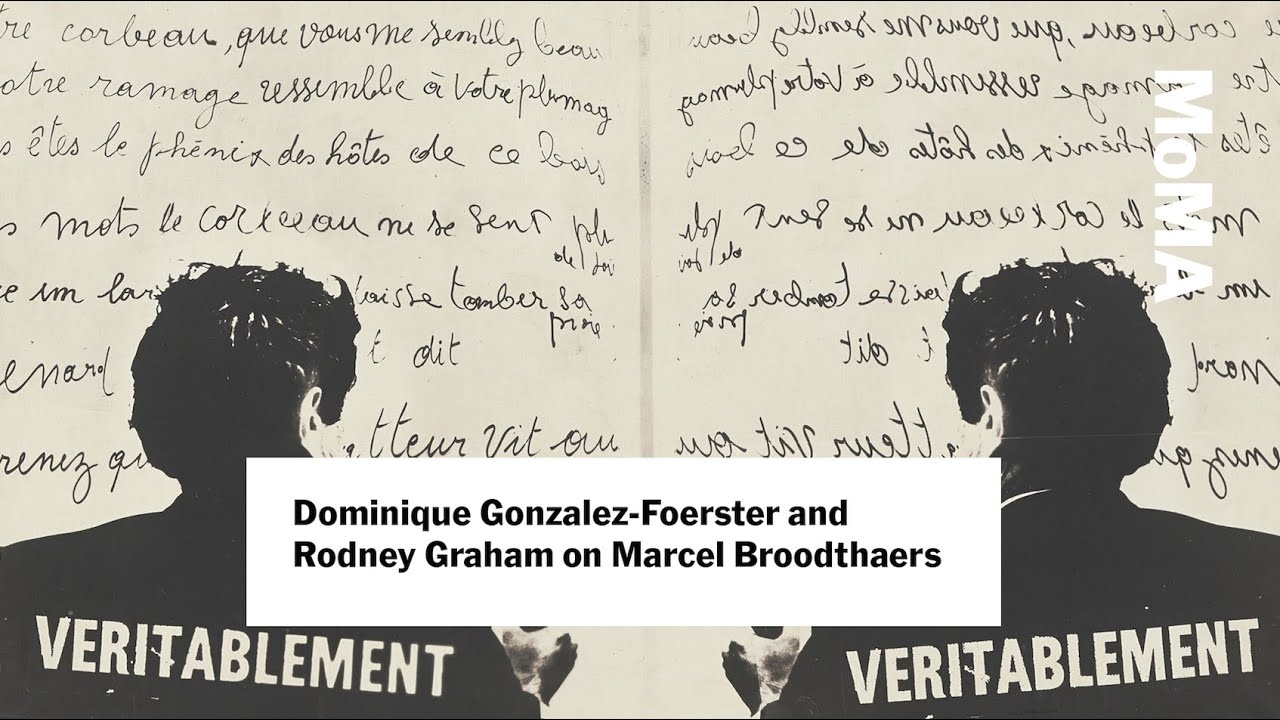 A Conversation on Marcel Broodthaers with Dominique Gonzalez-Foerster and Rodney Graham
