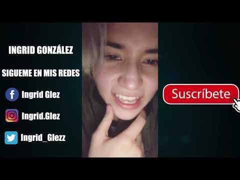DESPIDIENDO EL 2017 / ME EMBORRACHÉ / INGRID GONZÁLEZ