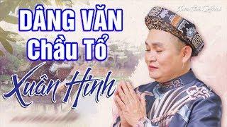 Dâng Văn Chầu Tổ - Xuân Hinh | Hát Văn Xuân Hinh Hay Nhất