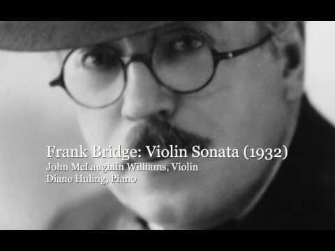 Frank Bridge: Violin Sonata (1932) - John McLaughlin Williams, Violin