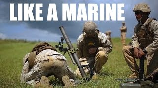 How To Be A Marine - United States Marine Corps Training