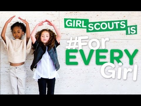 Girl Scouts is for EVERY girl!
