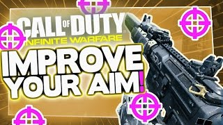 Infinite Warfare - 5 Easy Tips, How To Get Better Aim & become an AIMBOT