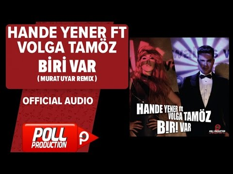 Hande Yener Ft. Volga Tamöz - Biri Var ( Murat Uyar Remix ) - ( Official Audio )