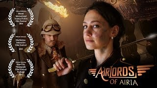 Steampunk Sci-Fi Short Film - Airlords of Airia