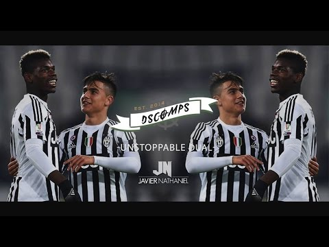 Paulo Dybala & Paul Pogba ● Unstoppable Duo ● Skills & Goals 15/2016