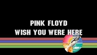 Pink Floyd Video - Pink Floyd - Wish you were here (2011 - Remaster) - [1080p] - with lyrics