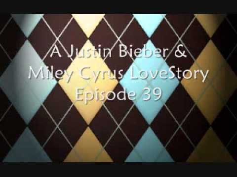 Justin Bieber & Miley Cyrus LoveStory Episode 39 part 1\3