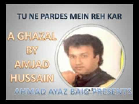 Amjad Hussain    Tu Ne Pardes mein Reh Kar    GHAZAL