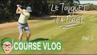 LE TOUQUET GOLF LA FORET PART 3