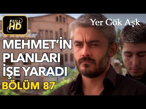Yer Gök Aşk 87. Bölüm / Full HD (Tek Parça)