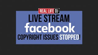 How to Beat The Facebook Livestream Issue | Real Life DJ | Stop Facebook Livestream Copyright