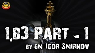 1.b3 Part - 1 by GM Igor Smirnov