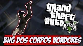 GTA V - O BUG DOS CORPOS VOADORES
