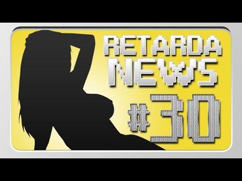 RETARDA NEWS #30 - XOXOTA PELUDA EDITION