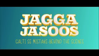 download lagu Jagga Jasoos  Galti Se Mistake - Behind The gratis