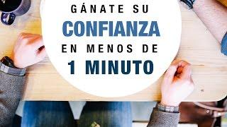 Gánate La Confianza De Quien Quieras En Menos De 1 Minuto   Lenguaje Corporal
