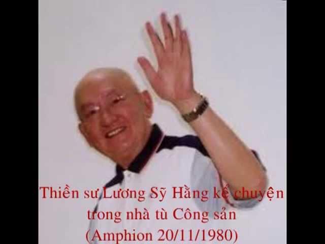 """Sự """"khủng khiếp"""" trong nhà tù Cộng Sản - Theo lời kể của thiền sư Lương Sỹ Hằng"""