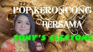 POP KERONCONG TERBARU BERSAMA CAMPURSARI TONY'S ELECTONE | MARET 2018