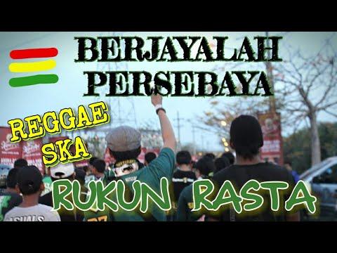 BERJAYALAH PERSEBAYA - RUKUN RASTA Reggae (BONEK PERSEBAYA)