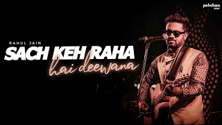 download lagu Sach Keh Raha Hai Deewana - Unplugged Cover  gratis