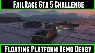 FailRace Gta 5 Challenge Floating Platform Demo Derby