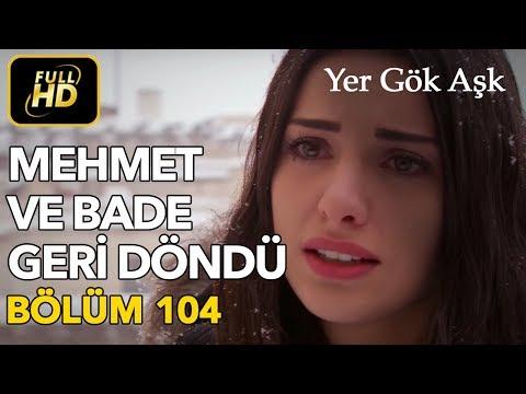 Yer Gök Aşk 104. Bölüm / Full HD (Tek Parça)
