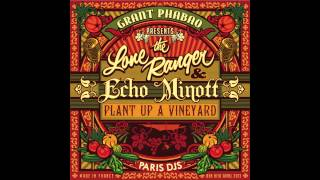 Grant Phabao, The Lone Ranger & Echo Minott - Plant Up a Vineyard
