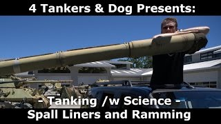 Tanking /w Science! Spall Liners, Ctrl Impact, and Ramming oh my!