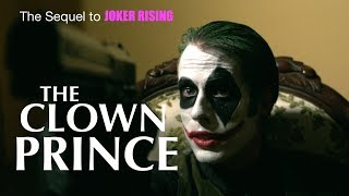 THE CLOWN PRINCE Full Length R rated DC Joker Fan Film