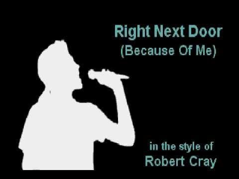 Robert Cray - Right Next Door (Karaoke Instrumental) On Screen Lyrics