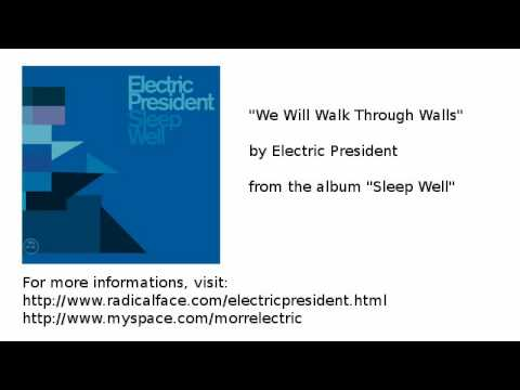Electric President - We Will Walk Through Walls