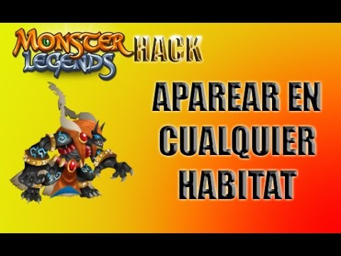 Hack monster legends Aparear en cualquier habitat