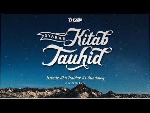 Syarah Kitab Tauhid | Iman Kepada Hari akhir | Ustadz Abu Haidar As-Sundawy