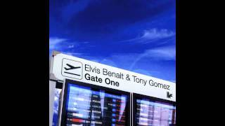 Elvis Benait & Tony Gomez 'Gate Two' (Original Club Mix)