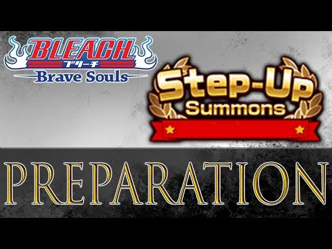 Bleach Brave Souls Live Stream Step Ups Preparation!