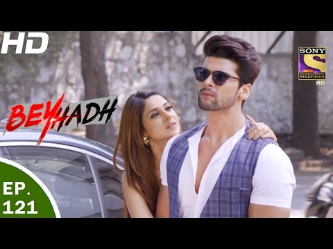 Beyhadh - बेहद - Ep 121 - 28th Mar, 2017 thumbnail