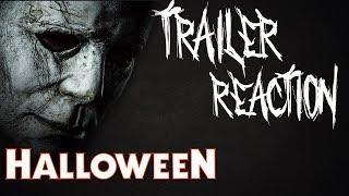 TRAILER REACTION #4 - Halloween (2018)