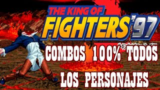 KOF97 All Characters Death Combos 2017 - 100% Damage - HD