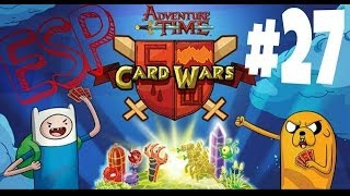 Card Wars: #27 | Gameplay | ESPAÑOL | HORA DE AVEN