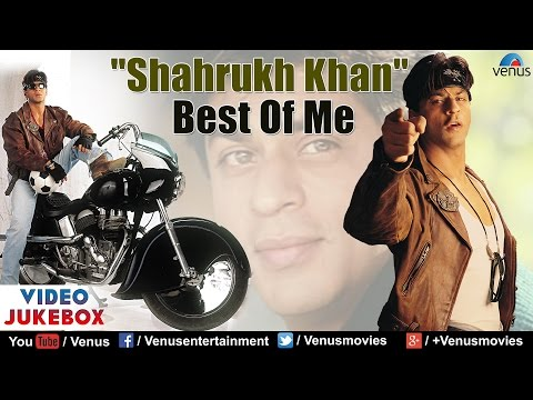 Shahrukh Khan Best Of Me  | Video Jukebox