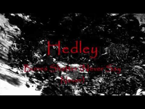 Hedley - Bones Shatter (Never Say Never)
