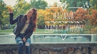 Download Lagu Havana - Camila Cabello (cover by Maddie Wilson) Gratis STAFABAND