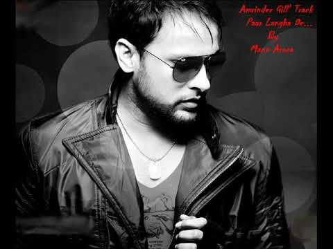 Paar Langha de by Amrinder Gill (uploaded by Mann Arora)