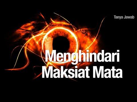 Konsultasi Syariah: Menghindari Maksiat Mata - Ustadz Arif Hidayatullah