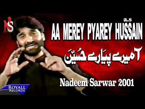 Nadeem Sarwar - Aa Merey Pyare Hussain 2001