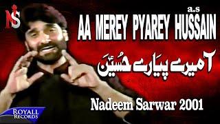 download lagu Nadeem Sarwar - Aa Merey Pyare Hussain 2001 gratis
