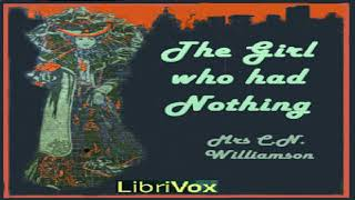 Girl Who Had Nothing   Alice Muriel Williamson   General Fiction   Audio Book   English   2/2
